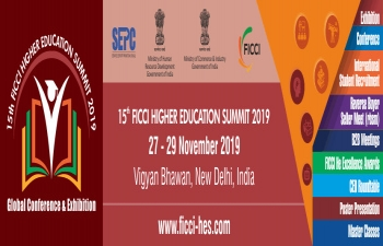 15th Higher Education Summit, 2019, a Global Conference and Exhibition is being organised from November 27-29, 2019 at Vigyan Bhawan, New Delhi